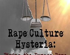 Expert: From Trump's Tape, To Bill Clinton's Women, Author Of Rape Culture Hysteria: Fixing the Damage Done to Men and Women, Can Cover It All